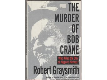 THE MURDER OF BOB CRANE (HOGANS HEROES STAR) HARD COVER BOOK BOK