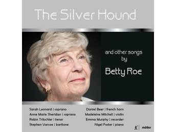 Roe Betty: The Silver Hound And Other Songs By.. (CD)