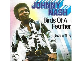 Johnny Nash - Birds Of A Feather / Epic 1977