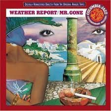 Weather Report - Mr. Gone (1978/1991) CD, Reissue, Columbia, Remastered, New - Ekerö - Weather Report - Mr. Gone (1978/1991) CD, Reissue, Columbia 468208 2, Series: Columbia Jazz Contemporary Masters, Remastered, New and factory sealed. Classic Fusion. - Ekerö