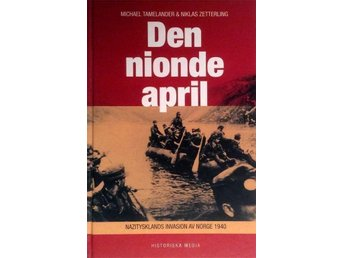 Den nionde april. Nazitysklands invasion av Norge 1940