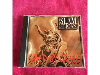 Slam St.Joan - Saved by grace  .. CD