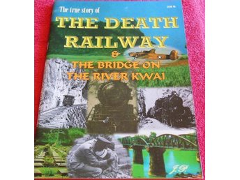 The true story of The Death Railway & The Bridge on the River Kwai