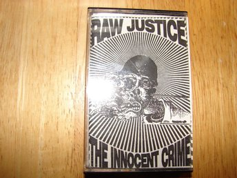 RAW JUSTICE  - The innocent crime   Svensk punk tape  Fagersta (Cruel maniax)