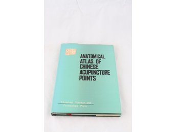 Bok, inbunden, Anatomical Atlas of Chinese Acupuncture Points