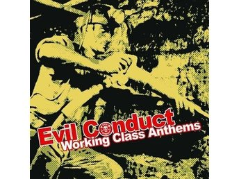Evil Conduct - Working Class Anthems - LP