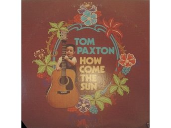Tom Paxton How come the sun