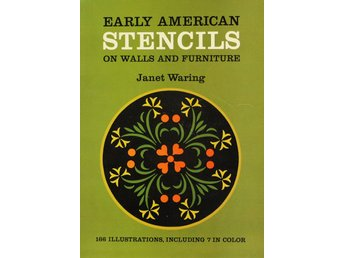 Early american stencils Walls Furniture, Janet Waring (Eng)