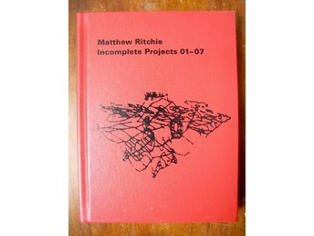MATTHEW RITCHIE INCOMPLETE PROJECTS 01-07 2006 signerad! nr 710 av 1000