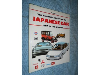 The Complete History of the Japanese Car 1907 to present - Göteborg - The Complete History of the Japanese Car 1907 to present - Göteborg