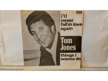 "Tom jones 7 "" Singel i'll never fall in love again"