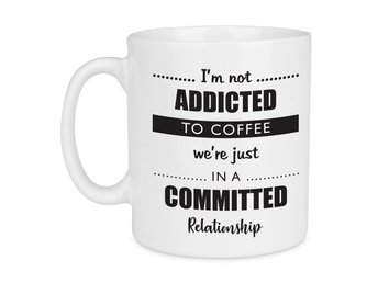 Mugg I'm not addicted to coffe