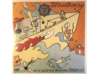 MUDHONEY - EVERY GOOD BOY DESERVES FUDGE NY LP