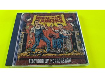 "White Trash Wankers - ""Electrobilly Horrorshow"""