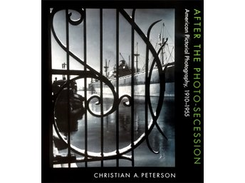 After the Photo-Secession American Pictorial Photography 1910-1955