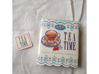 Tea Time; Tradition, Presentation and Recipies, Running Press Miniature Editions