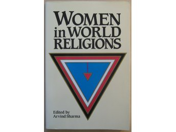 Women in World Religions - Arvind Sharma (edited by)