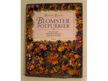 Black, Penny : Blomsterpotpurrier.