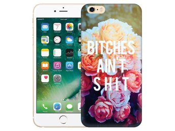 iPhone 6/6s Plus Skal Bitches Ain´t Shit