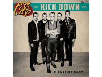 Top Cats: Kick down (Vinyl LP) Ord Pris 199 kr SALE
