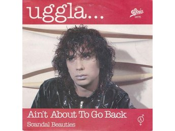Magnus Uggla - Ain't About To Go Back / Scandal Beauties