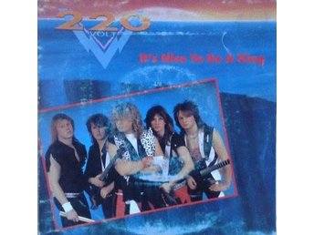 "220 Volt title* It's Nice To Be A King* Hard Rock, Heavy Metal Scandinaia 7"" - Hägersten - 220 Volt title* It's Nice To Be A King* Hard Rock, Heavy Metal Scandinaia 7"" - Hägersten"