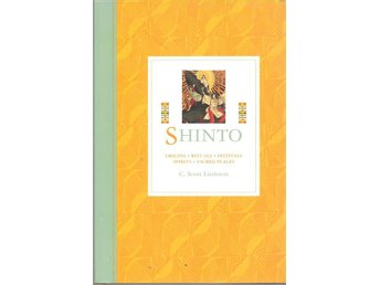 C. Scott Littleton: Shinto. Origins. Rituals. Festivals. Sprits. Sacred places.