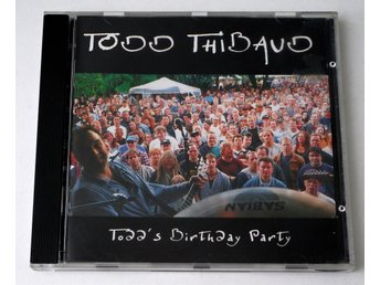 Todd Thibaud / Todd´s Birthday Party CD 1999