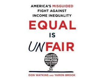 America's misguided fight agains income inequality | Equality is unfair