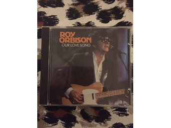 "Roy Orbison ""Our Love Song"""