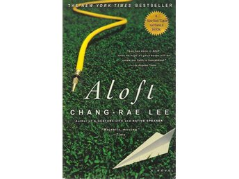 Chang-Rae Lee: Aloft.