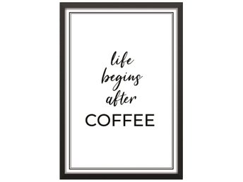 Affisch/Poster Life Begins After Coffee Text/Citat Kaffe 33x48cm