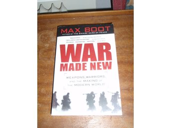 Max Boot - WAR MADE NEW