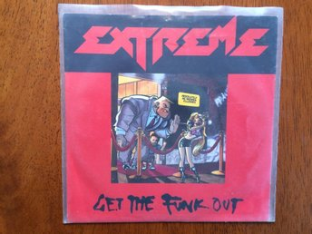 "Extreme ""Get the funk out"""