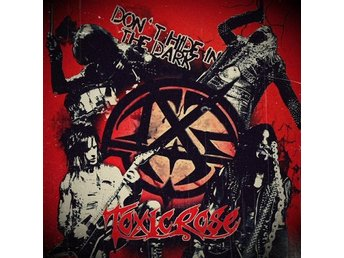 Toxic Rose (Crashdiet/Gemini Five) -Dont hide in the dark 7""
