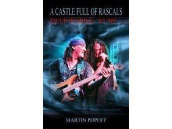 Deep Purple - A Castle Full Of Rascals 1983-2009. Martin Popoff.