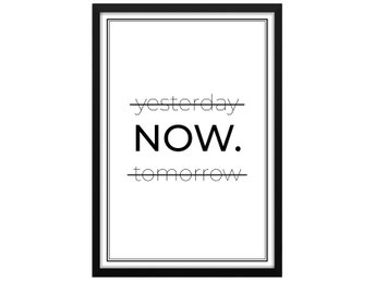 Affisch/Poster Yesterday Now Tomorrow Text/Citat Nuet 33x48cm