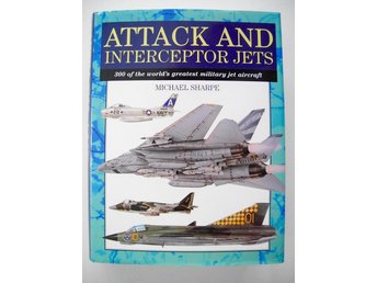 ATTACK AND INTERCEPTOR JETS 300 of the world's greatest military jet aircraft