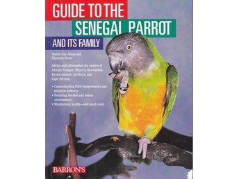 Guide to the Senegal Parrot and its family (På engelska)