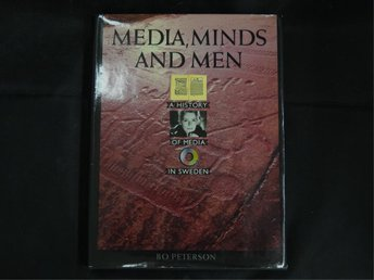 Media, minds, and men: A history of media in Sweden