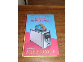 Mike Gayle - Konsten att fylla trettio - Norsjö - Mike Gayle - Konsten att fylla trettio - Norsjö