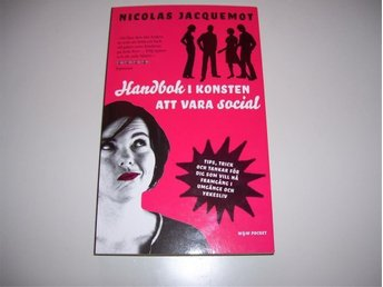 HANDBOK I KONSTEN ATT VARA SOCIAL - NICOLAS JACQUEMOT - Frösön - HANDBOK I KONSTEN ATT VARA SOCIAL - NICOLAS JACQUEMOT - Frösön