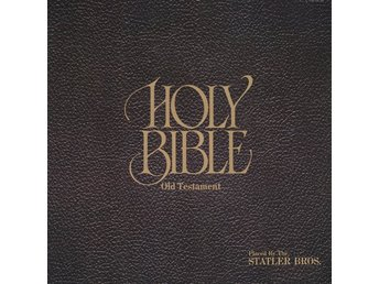 The Holy Bible, Old testament Placed by the Statler Bros