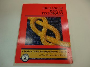 High angle rescue techniques - a student guide for rope rescue classes