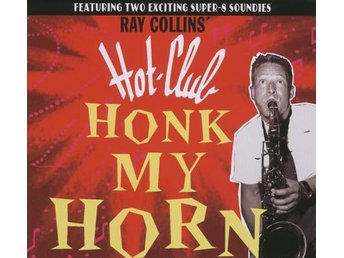 Ray Collins' Hot-Club - Honk My Horn CD NY - FRI FRAKT