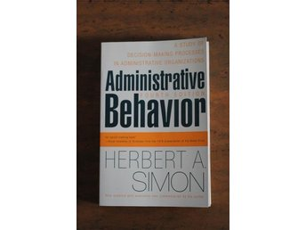 Administrative Behavior , fjärde upplagan - Herbert A. Simon, 1997