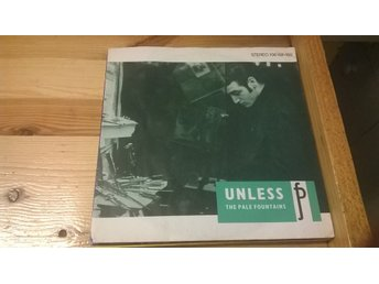 Unless - The Pale Fountains, EP