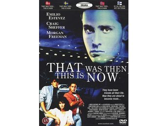 That was then this is now (Emilio Estevez, Craig Sheffer)