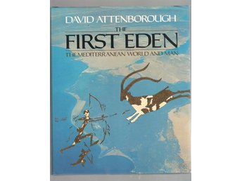 The First Eden - The Mediterranean World and Man