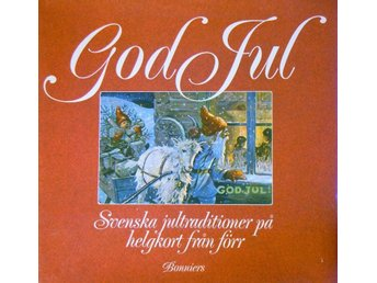 **NEUMÜLLER, ANDERS :  God jul. Svenska jultraditioner **